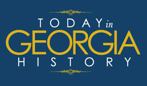 Today in Georgia History