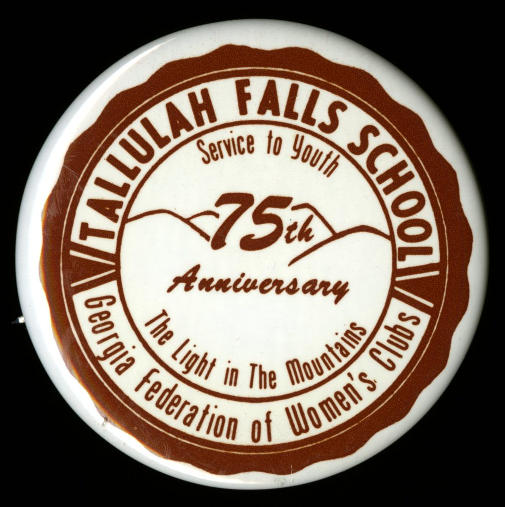 A pin from the 75th Anniversary of Tallulah Falls School, from the Georgia Federation of Women's Clubs, MS 2137, Georgia Historical Society